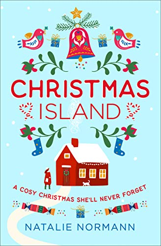 Christmas Island: Escape to a winter wonderland in Norway with this cosy, heartwarming romance novel! by [Natalie Normann]