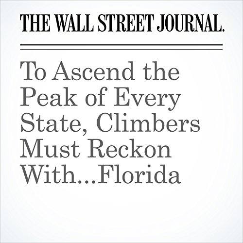 To Ascend the Peak of Every State, Climbers Must Reckon With...Florida copertina