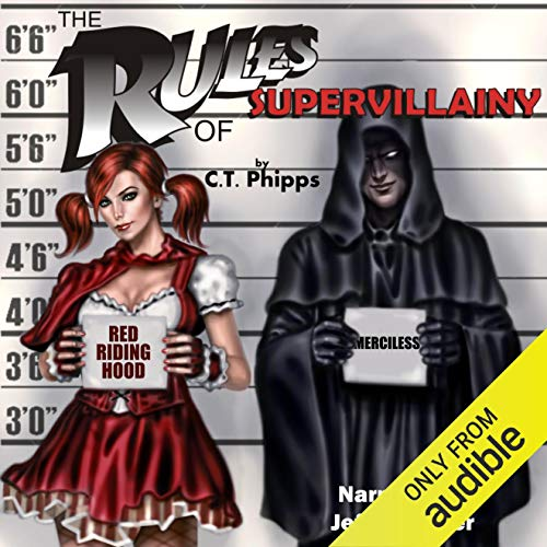 The Rules of Supervillainy: The Supervillainy Saga Volume 1