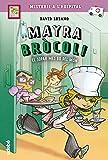 1. Mayra Bròcoli i el sopar més bo del món (MAYRA BRÓCOLI)