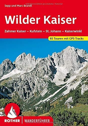 Wilder Kaiser: Zahmer Kaiser - Kufstein - St. Johann - Kaiserwinkl. 65 Touren mit GPS-Tracks