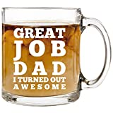 Great Job Dad - 12 oz Glass Coffee Cup Mug - Birthday Christmas Gift Present Ideas for Men Dad Father from Daughter Son Kids Children - Funny Unique Cups Mugs Stocking Stuffer Gifts Presents Idea Dads