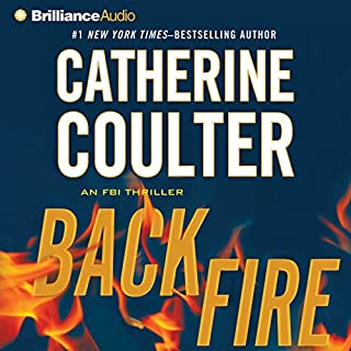 Backfire     An FBI Thriller, Book 16              By:                                                                                                                                 Catherine Coulter                               Narrated by:                                                                                                                                 Jim Meskimen,                                                                                        Deanna Hurst                      Length: 5 hrs and 35 mins     42 ratings     Overall 4.6