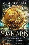 Damaris (Band 3): Das Vermächtnis der Wüstenzwerge
