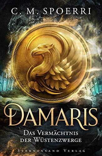 Damaris (Band 3): Das Vermächtnis der Wüstenzwerge (German Edition)