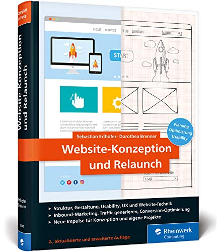 Website-Konzeption und Relaunch: Planung, Optimierung, Usability. Das Handbuch für die Praxis