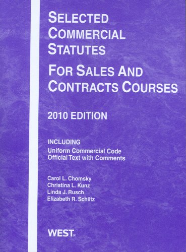 Selected Commercial Statutes For Sales and Contracts Courses, 2010