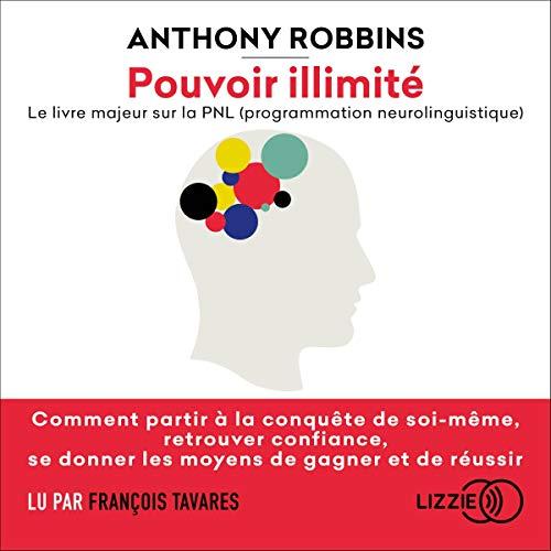Couverture de Pouvoir illimité - Le livre majeur sur la PNL (programmation neurolinguistique)