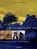 Photographes au XIXe siècle - Les nouveaux imagiers de la Bretagne