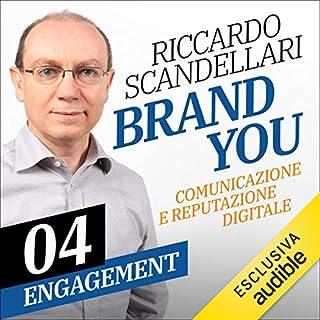 Engagement. Atteggiamenti e relazioni     Brand You. Comunicazione e reputazione digitale 4              Di:                                                                                                                                 Riccardo Scandellari                               Letto da:                                                                                                                                 Riccardo Scandellari                      Durata:  48 min     11 recensioni     Totali 4,7
