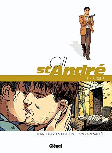 Gil Saint-André - Tome 03 - Nouvelle édition: Le Fugitif