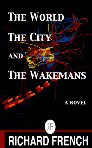 Book: The World, the City, and the Wakemans by Richard French