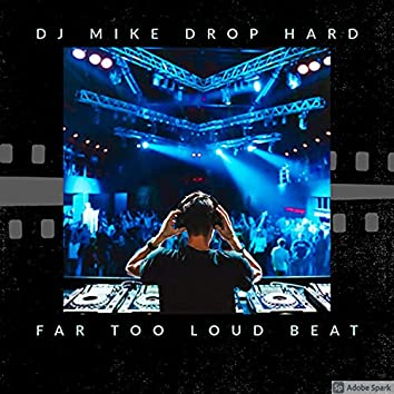 Dj Mike Drop Hard Far Too Loud Beat (instrumental) (instrumental)