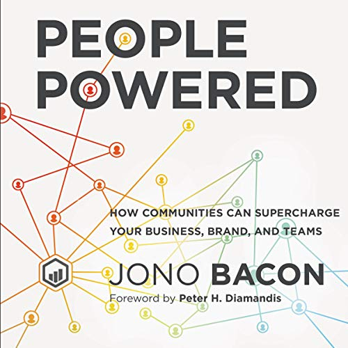 People Powered Audiobook By Jono Bacon,                                                                                        Peter H. Diamandis cover art