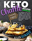 Keto Chaffle Recipes Cookbook: The Ultimate Keto Food Guide for an Healthy, Lasting, & Tasty Weight Loss by Making Delicious, Quick & Easy Low Carb Keto ... Recipes for Breakfast, Snacks & Dinner
