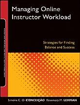 managing عبر الإنترنت instructor workload: strategies للعثور على التوازن والنجاح
