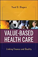 Value Based Health Care: Linking Finance and Quality
