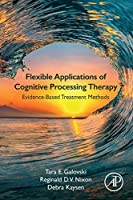 Flexible Applications of Cognitive Processing Therapy: Evidence-Based Treatment Methods