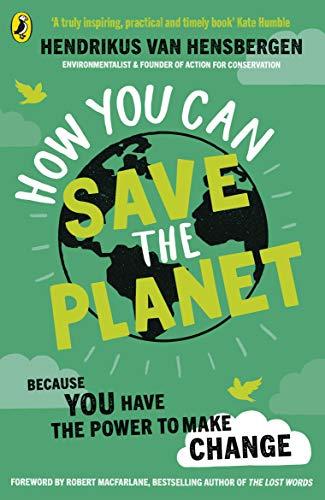 How You Can Save the Planet: Hendrikus van Hensberg