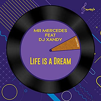 Life Is A Dream (feat. Dj Xandy)