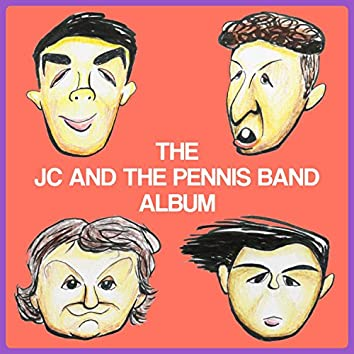 The JC and the Pennis Band Album