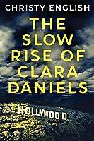 The Slow Rise Of Clara Daniels