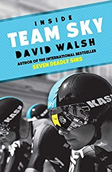 Inside Team Sky by [David Walsh]