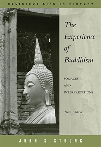 The Experience of Buddhism: Sources and Interpretations...