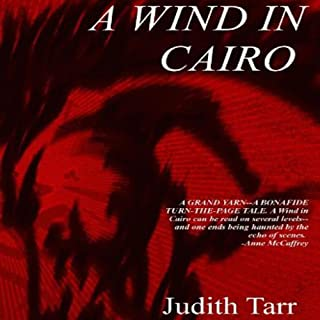 A Wind in Cairo                   By:                                                                                                                                 Judith Tarr                               Narrated by:                                                                                                                                 James Patrick Cronin                      Length: 10 hrs and 45 mins     16 ratings     Overall 3.7