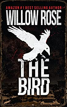 The Bird by [Willow Rose]