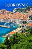 Dubrovnik: Dubrovnik travel notebook journal, 100 pages, contains Croat preverbs and expressions, a perfect Croatia gift or to write your own Dubrovnik travel guide.