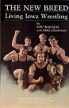 The New Breed: Living Iowa Wrestling