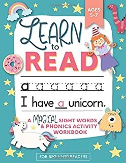 Learn to Read: A Magical Sight Words and Phonics Activity Workbook for Beginning Readers Ages 5-7: Reading Made Easy - Pre...