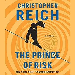 The Prince of Risk     A Novel              De :                                                                                                                                 Christopher Reich                               Lu par :                                                                                                                                 Paul Michael                      Durée : 14 h et 35 min     1 notation     Global 4,0