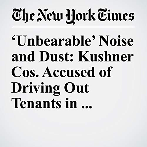 'Unbearable' Noise and Dust: Kushner Cos. Accused of Driving Out Tenants in Brooklyn Building copertina