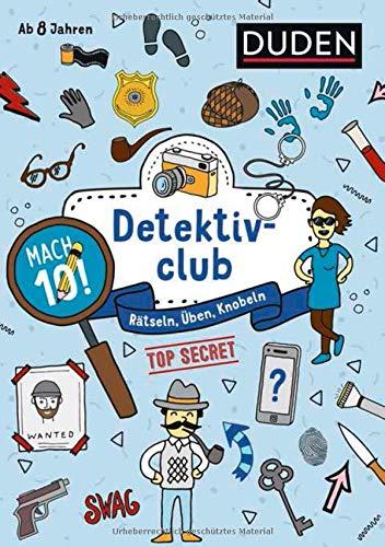 Mach 10! Detektivclub - Ab 8 Jahren: Rätseln, Üben, Knobeln: Rtseln, ben, Knobeln