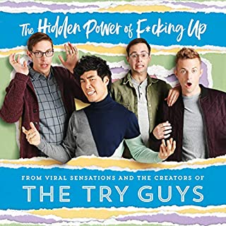 The Hidden Power of F*cking Up                   By:                                                                                                                                 The Try Guys                               Narrated by:                                                                                                                                 The Try Guys                      Length: 8 hrs and 55 mins     Not rated yet     Overall 0.0