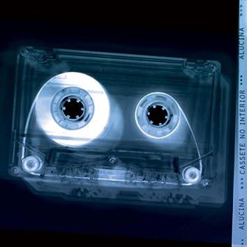 Cassete No Interior