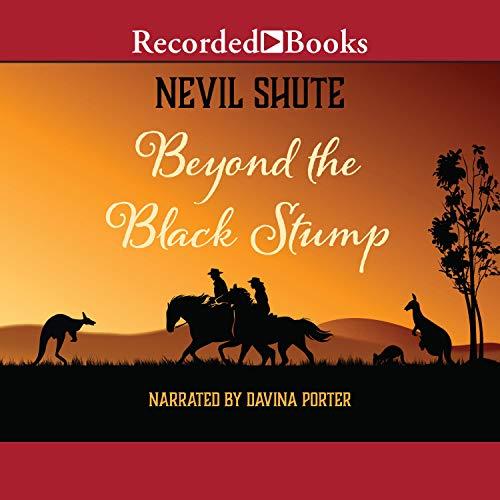 Beyond the Black Stump Audiobook By Nevil Shute cover art