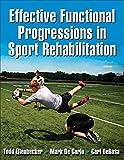 Effective Functional Progressions in Sport Rehabilitation - Todd S. Ellenbecker