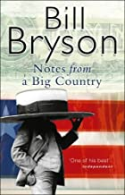 Notes From A Big Country by Bill Bryson (16-Sep-1999) Mass Market Paperback