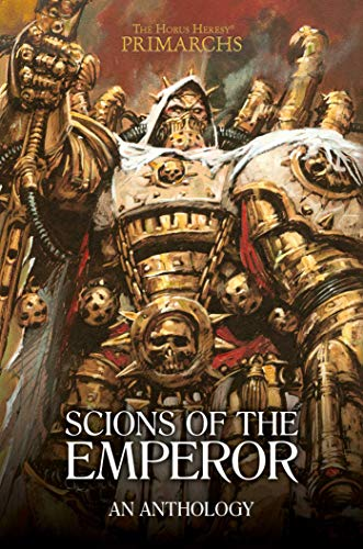 Scions of the Emperor: An Anthology (The Horus Heresy: Primarchs)