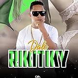 Dale Rikitiky [Explicit]