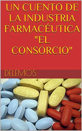 UN CUENTO DE LA INDUSTRIA FARMACÉUTICA 'EL CONSORCIO'