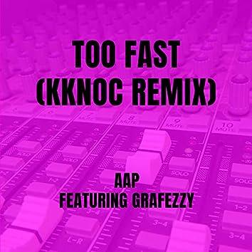 Too Fast (KKnoC Remix)