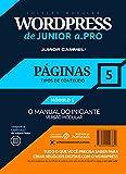 PÁGINAS DO WORDPRESS [MÓDULO 5] - Coleção Modular WordPress de Junior a .Pro (Português - Brasil): Guia Definitivo em WordPress baseado em Marketing e ... (Português - Brasil)) (Portuguese Edition)