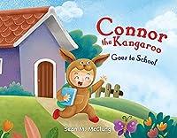 Connor the Kangaroo (Goes to School)