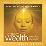 Attract Wealth - subliminal reprogramming to create a life of prosperity, ease and abundance