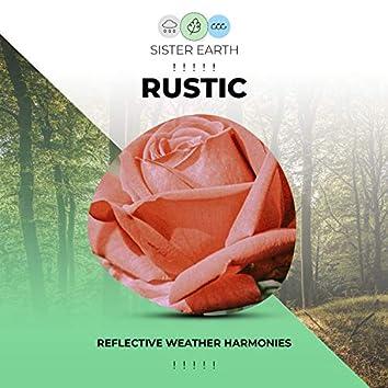 ! ! ! ! ! Reflective Rustic Weather Harmonies ! ! ! ! !