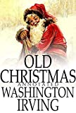 Old Christmas (Annotated) (English Edition)